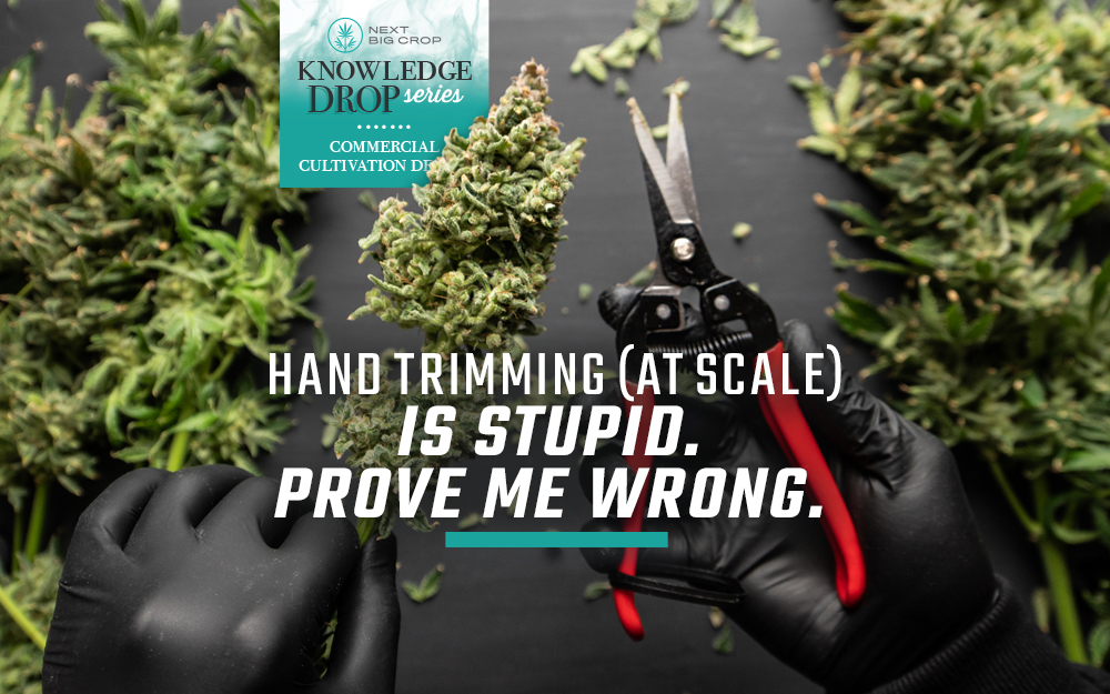 Hand Trimming Is Stupid