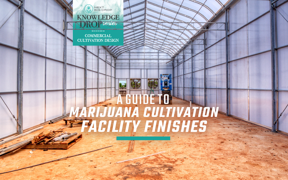 A Guide To Cultivation Facility Finishes