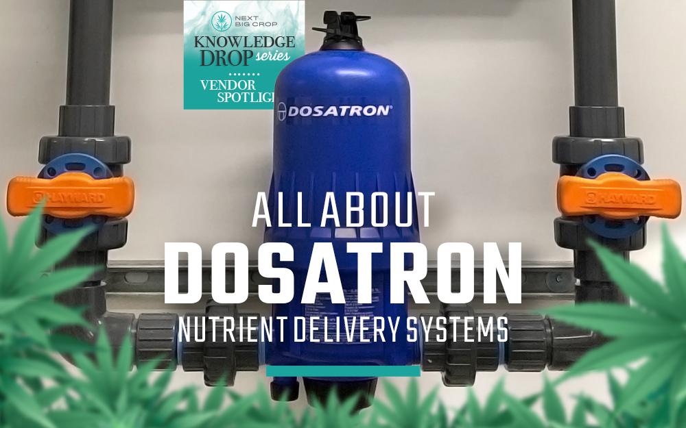 Vendor Spotlight: All About Dosatron Nutrient Systems